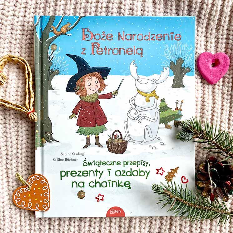 oryginalna książka na święta dla dzieci –  Boże Narodzenie z Petronelą